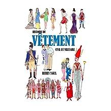 HISTOIRE DU VÊTEMENT: CIVIL ET MILITAIRE (French Edition)