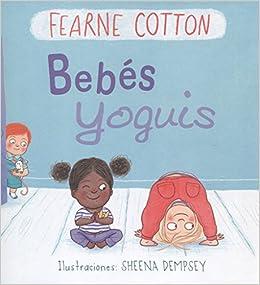 Bebés yoguis (PICARONA): Amazon.es: FEARNE COTTON, SHEENA ...