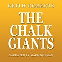 The Chalk Giants Audiobook by Keith Roberts Narrated by Mark Norman