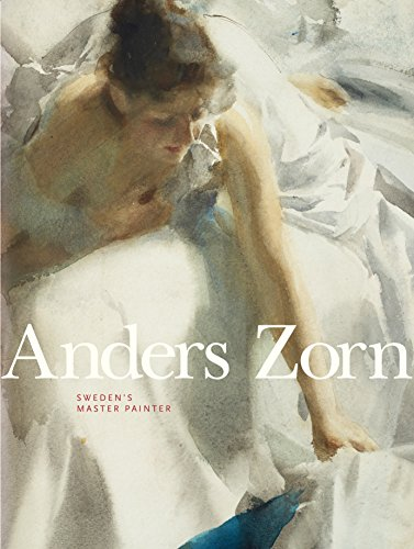 Accompanying a major retrospective of Anders Zorn's work, this is the first volume in English to explore the Swedish Impressionist's entire career in depth. Anders Zorn (1860–1920) is one of Sweden's most accomplished and beloved artists. Renowned fo...