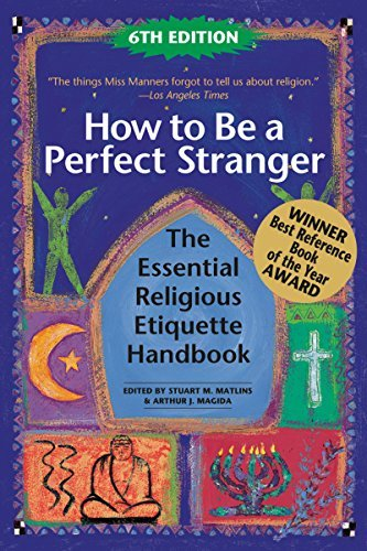 How to Be A Perfect Stranger (6th Edition): The Essential Religious Etiquette Handbook (Tapa Blanda)