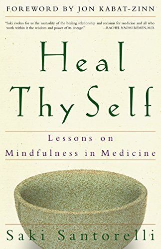 Heal Thy Self: Lessons on Mindfulness in Medicine