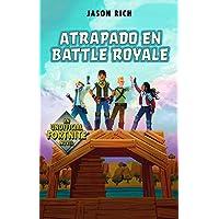 Atrapados en Battle Royale (Jóvenes lectores)