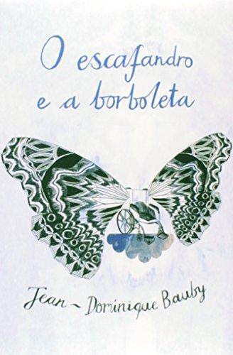 O Escafandro e a Borboleta (Em Portuguese do Brasil)