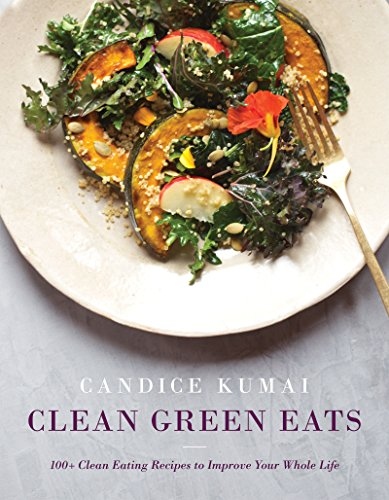 Clean Green Eats: 100+ Clean-Eating Recipes to Improve Your Whole Life (Chocolate Recipe Coconut Cake)