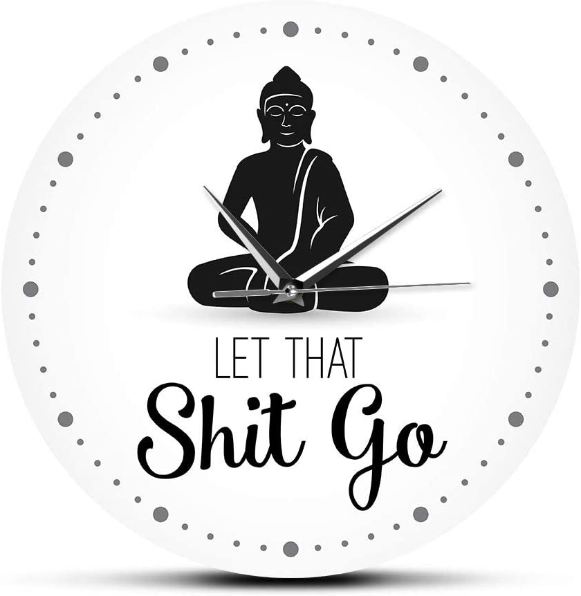 The Geeky Days Let That Shit Go Funny Quote Buddha Wall Clock Office Zen Decor Humorous Art Silent Non-Ticking Wall Clock Yoga Meditating Gift