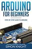 img - for Arduino for Beginners: Step-by-Step Guide to Arduino (Arduino Hardware & Software) book / textbook / text book