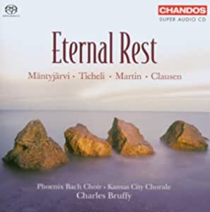 Eternal Rest - Phoenix Bach Choir, Kansas City Chorale by Phoenix Bach Choir (2006-11-21)