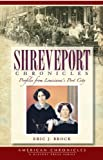 img - for Shreveport Chronicles: Profiles From Louisiana's Port City (American Chronicles) book / textbook / text book