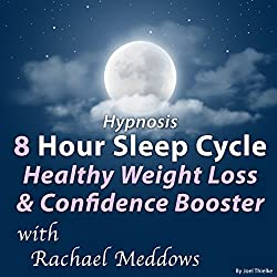 Hypnosis 8 Hour Sleep Cycle Healthy Weight Loss & Confidence Booster