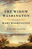 The Widow Washington: The Life of Mary Washington