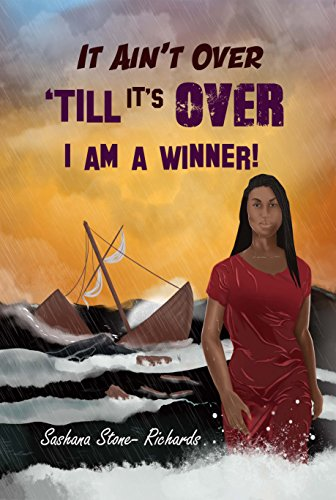 Winter Isnt Over Till Its Over >> It Ain T Over Till It S Over I Am A Winner Kindle Edition By