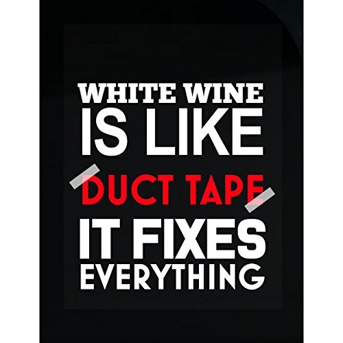 white wine like duct tape