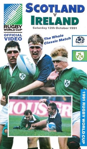 (1991 Rugby World Cup: Scotland v. Ireland, Saturday 12th October 1991 – The Whole Classic Match [VHS])