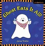Ghost Eats It All!, Janee Trasler, 0316018449