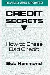 Credit Secrets: How To Erase Bad Credit Paperback