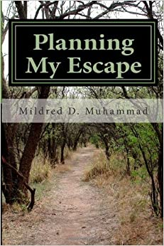 Book By Mildred D Muhammad Planning My Escape: Safety Plan for Victims/Survivors of Domestic Violence (1st Frist Edition)