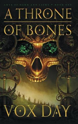 Book cover from A Throne of Bones (Arts of Dark and Light)by Vox Day