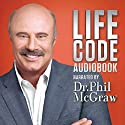Dr. Phil McGraw: Life Code  Audiobook by Dr. Phil McGraw Narrated by Dr. Phil McGraw