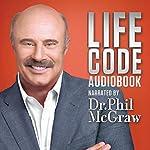 Dr. Phil McGraw: Life Code  | Dr. Phil McGraw