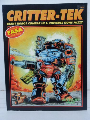 Critter-Tek: Giant Robot Combat In A Universe Gone Fuzzy (Critters Crunchy)