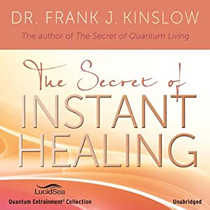 The Secret of Instant Healing Hörbuch