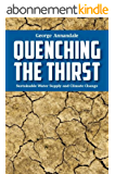 Quenching the Thirst- Sustainable Water Supply and Climate Change (English Edition)