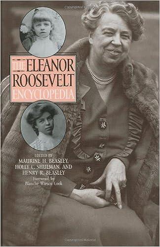 com the eleanor roosevelt encyclopedia  the eleanor roosevelt encyclopedia