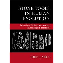 Stone Tools in Human Evolution: Behavioral Differences among Technological Primates
