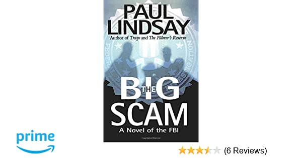 Amazon com: The Big Scam: A Novel of the FBI (9781451623932): Paul