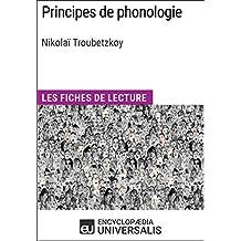 Principes de phonologie de Nikolaï Troubetzkoy: Les Fiches de lecture d'Universalis (French Edition)
