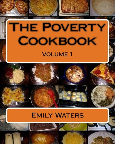 Read Online The Poverty Cookbook: Volume 1 (The Poverty Cookbook Collection) PDF