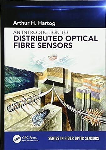 An Introduction to Distributed Optical Fibre Sensors (Series in Fiber Optic Sensors) - Optical Sensor