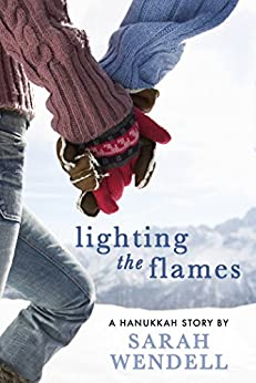 Lighting the Flames: A Hanukkah Story by [Wendell, Sarah]