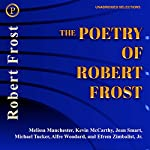 The Poetry of Robert Frost   Robert Frost