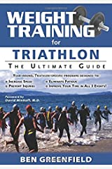 Weight Training for Triathlon: The Ultimate Guide Paperback