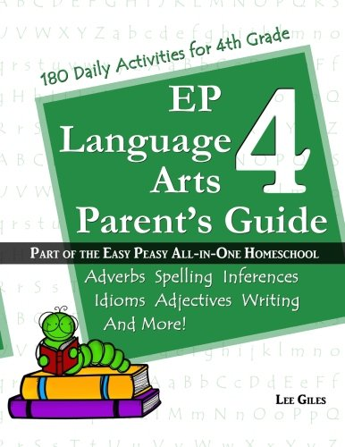 EP Language Arts 4 Parent's Guide: Part of the Easy Peasy All-in-One Homeschool (Volume 4)