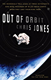 Out of Orbit: The Incredible True Story of Three Astronauts Who Were Hundreds of Miles Above E arth When They Lost Their…