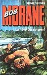 Bob Morane, tome 132 : La tête du serpent par Vernes