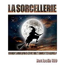 La sorcellerie: Comment savoir qu'on en est une victime et s'en délivrer (French Edition)