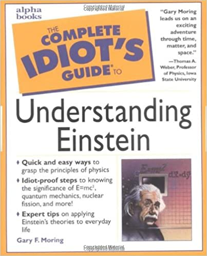 The Complete Idiot S Guide To Understanding Einstein Gary Moring