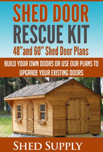 Shed Door Rescue Kit: 48u201dand 60u201d Shed Door Plans Build Your