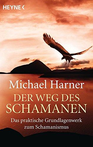 Der-Weg-des-Schamanen-Das-praktische-Grundlagenwerk-des-Schamanismus