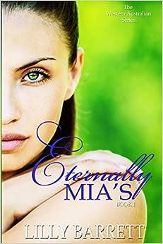 Eternally Mia's: Volume 1 (The Western Australian Series)