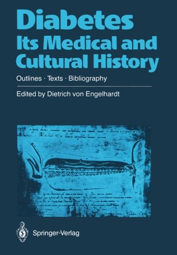 Diabetes Its Medical and Cultural History: Outlines ― Texts ― Bibliography