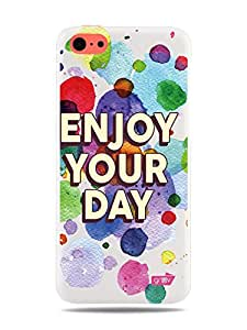 GRÜV Premium Case - 'Creative Fun Cool Happy Cheerful Positive Upbeat Quote : Enjoy Your Day' Design - Best Quality Designer Print on White Hard Cover - for Apple iPhone 5c