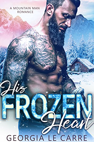 His Frozen Heart:   A Mountain Man Romance