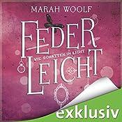 Wie Schatten im Licht (FederLeichtSaga 4) | Marah Woolf