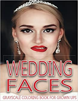 Wedding Faces Grayscale Coloring Book For Grown Ups Vol2 Adult Books Photo