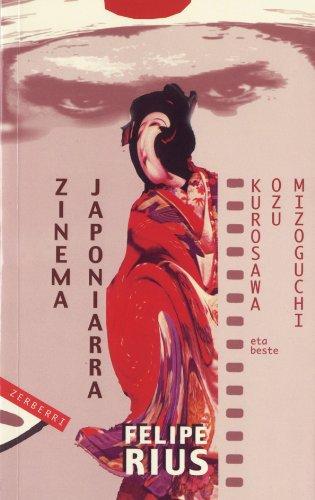 Descargar Libro Zinema Japoniarra: Kurosawa, Ozu, Mizoguchi Eta Beste Felipe Rius